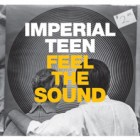 ImperialTeen- Feel the Sound