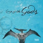 Grip of the Gods- Take- 11