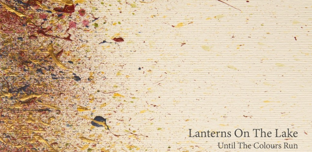 Lanterns-On-The-Lake-album-cover-Until-The-Colours-Run-1024x1024