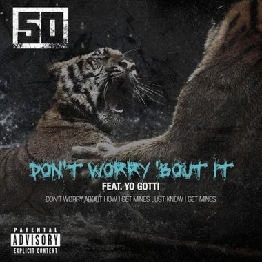 50-cent-dont-worry-about-it